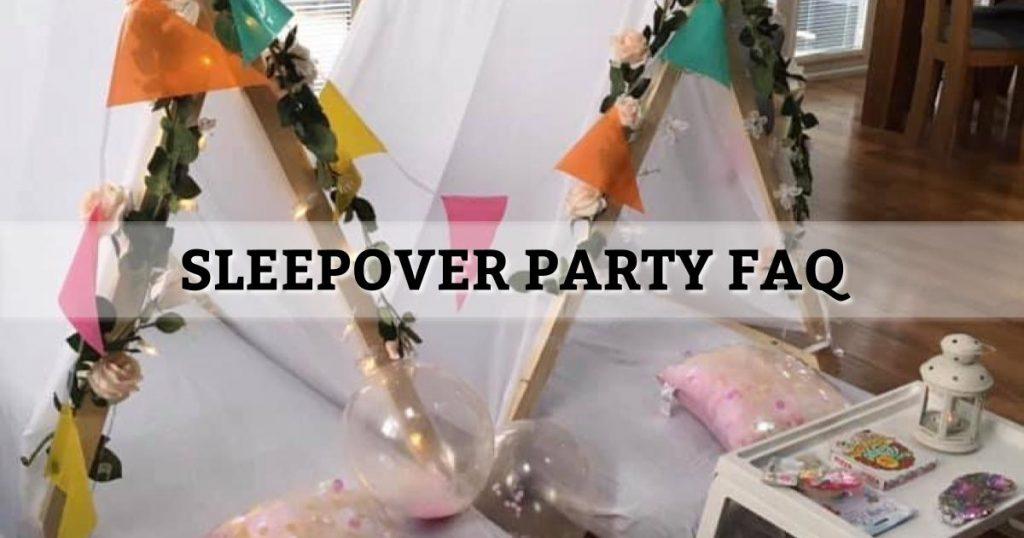 Sleepover Party FAQ